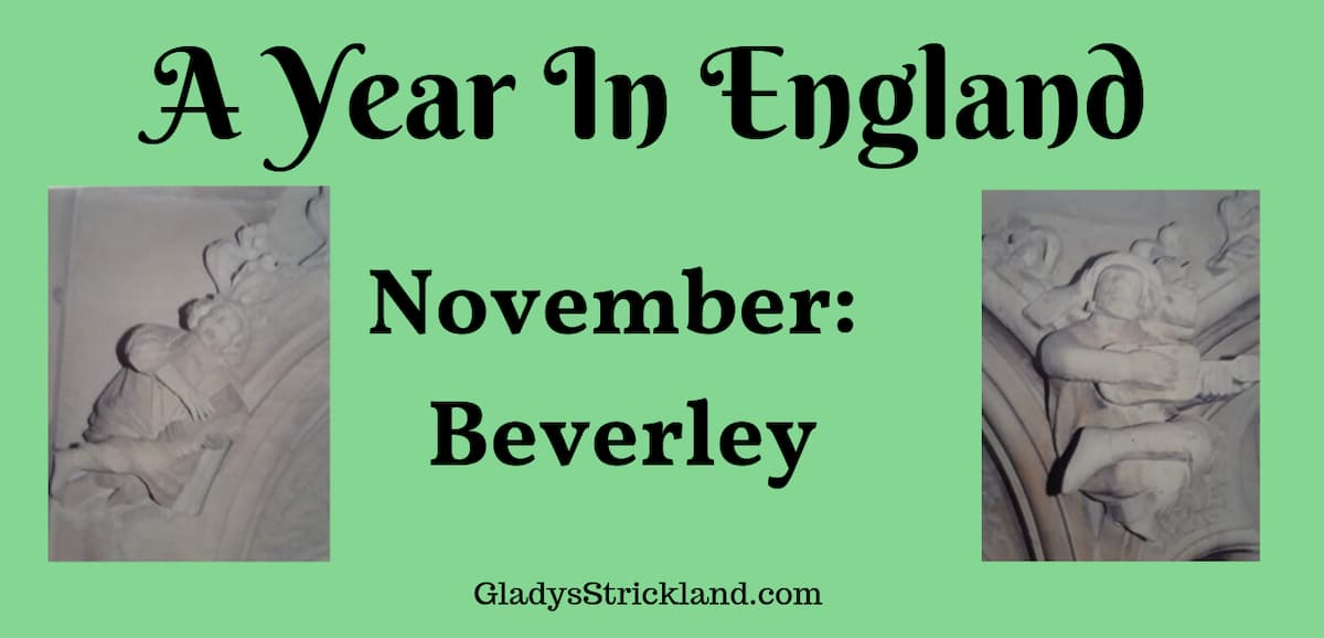 A Year In England November: Beverley with images of medieval minstrel figures