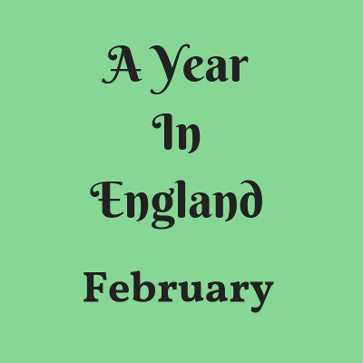 A Year in England - February