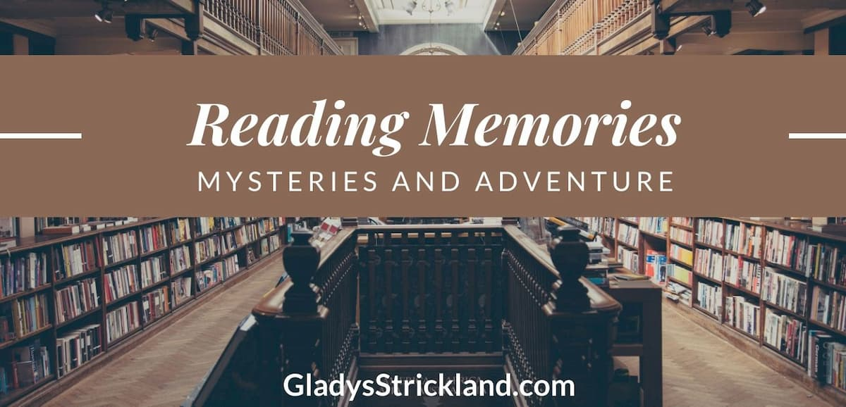 Reading Memories of mysteries and adventure books.