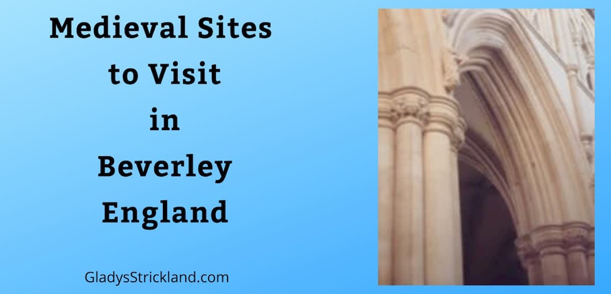 Medieval sites to visit in Beverley England with picture of Beverley Minster nave arch and pier